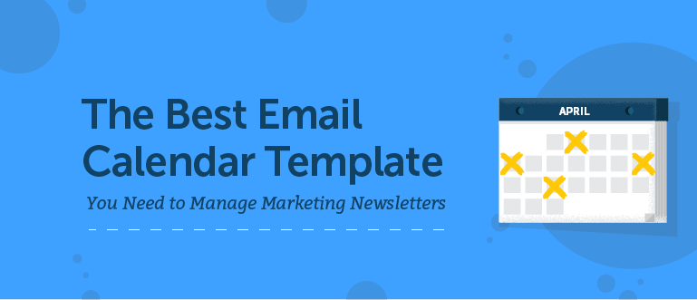 the best email calendar template you need to manage marketing newsletters marketing muses. Black Bedroom Furniture Sets. Home Design Ideas